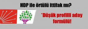 HDP ile örtülü ittifak mı?