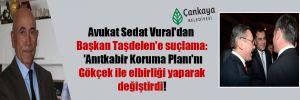 Avukat Sedat Vural'dan Başkan Taşdelen'e suçlama: 'Anıtkabir Koruma Planı'nı Gökçek ile elbirliği yaparak değiştirdi!