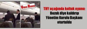 THY uçağında koltuk oyunu: Bozuk diye kaldırıp Yönetim Kurulu Başkanı oturtuldu
