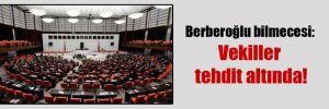 Berberoğlu bilmecesi: Vekiller tehdit altında!
