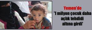 Yemen'de '1 milyon çocuk daha açlık tehdidi altına girdi'