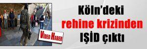Köln'deki rehine krizinden IŞİD çıktı