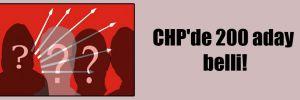 CHP'de 200 aday belli!
