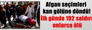 Afgan seçimleri kan gölüne döndü! İlk günde 192 saldırı, onlarca ölü