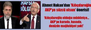 Ahmet Hakan'dan 'Kılıçdaroğlu AKP'ye sözcü olsun' önerisi!