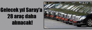 Gelecek yıl Saray'a 28 araç daha alınacak!
