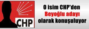 O isim CHP'den Beyoğlu adayı olarak konuşuluyor