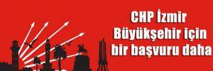 CHP İzmir Büyükşehir için bir başvuru daha