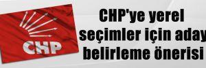 CHP'ye yerel seçimler için aday belirleme önerisi