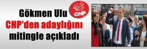Gökmen Ulu CHP'den adaylığını mitingle açıkladı