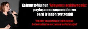 Kaftancıoğlu'nun 'Adayımızı açıklayacağız' paylaşımına seçmenden ve parti içinden sert tepki!