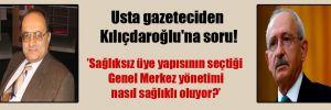 Usta gazeteciden Kılıçdaroğlu'na soru!