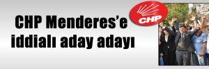 CHP Menderes'e iddialı aday adayı