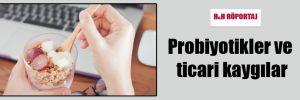 Probiyotikler ve ticari kaygılar