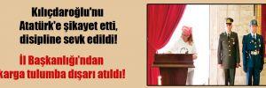 Kılıçdaroğlu'nu Atatürk'e şikayet etti, disipline sevk edildi!
