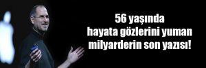 56 yaşında hayata gözlerini yuman milyarderin son yazısı!