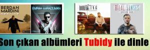 Son çıkan albümleri Tubidy ile dinle