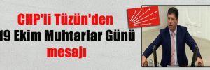 CHP'li Tüzün'den 19 Ekim Muhtarlar Günü mesajı