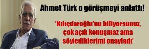 Ahmet Türk o görüşmeyi anlattı!