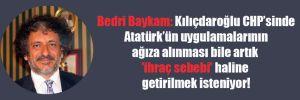 Bedri Baykam: Kılıçdaroğlu CHP'sinde Atatürk'ün uygulamalarının ağıza alınması bile artık 'ihraç sebebi' haline getirilmek isteniyor!
