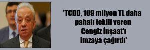 'TCDD, 109 milyon TL daha pahalı teklif veren Cengiz İnşaat'ı imzaya çağırdı'