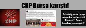 CHP Bursa karıştı!