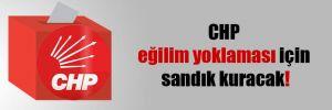 CHP eğilim yoklaması için sandık kuracak!