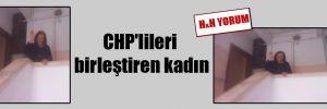 CHP'lileri birleştiren kadın