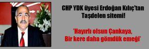 CHP YDK üyesi Erdoğan Kılıç'tan Taşdelen sitemi!