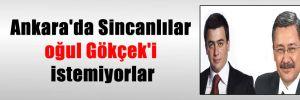 Ankara'da Sincanlılar oğul Gökçek'i istemiyorlar