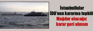 İstanbullular İDO'nun kararına tepkili: Mağdur olacağız karar geri alınsın