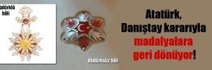 Atatürk, Danıştay kararıyla madalyalara geri dönüyor!