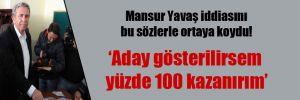 Mansur Yavaş iddiasını bu sözlerle ortaya koydu!