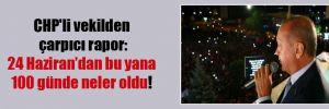 CHP'li vekilden çarpıcı rapor: 24 Haziran'dan bu yana 100 günde neler oldu!