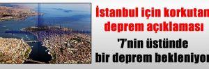 İstanbul için korkutan deprem açıklaması '7'nin üstünde bir deprem bekleniyor'