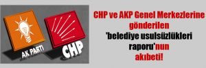 CHP ve AKP Genel Merkezlerine gönderilen 'belediye usulsüzlükleri raporu'nun akıbeti!
