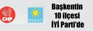 Başkentin 10 ilçesi İYİ Parti'de