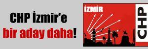 CHP İzmir'e bir aday daha!