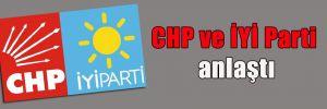 CHP ve İYİ Parti anlaştı