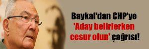 Baykal'dan CHP'ye 'Aday belirlerken cesur olun' çağrısı!