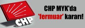CHP MYK'da 'fermuar' kararı!
