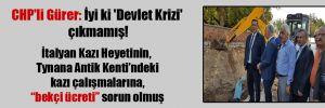 CHP'li Gürer: İyi ki 'Devlet Krizi' çıkmamış!