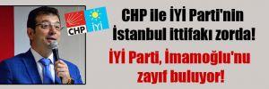 CHP ile İYİ Parti'nin İstanbul ittifakı zorda! İYİ Parti, İmamoğlu'nu zayıf buluyor!