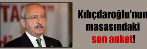 Kılıçdaroğlu'nun masasındaki son anket!