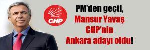 PM'den geçti, Mansur Yavaş CHP'nin Ankara adayı oldu!