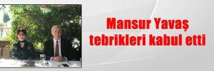 Mansur Yavaş tebrikleri kabul etti