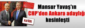 Mansur Yavaş'ın CHP'den Ankara adaylığı kesinleşti