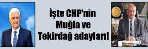 İşte CHP'nin Muğla ve Tekirdağ adayları!