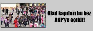 Okul kapıları bu kez AKP'ye açıldı!