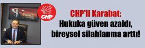 CHP'li Karabat: Hukuka güven azaldı, bireysel silahlanma arttı!